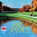 Hidden Talents Audiobook by Erica James Narrated by Anne Dover