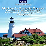 Maine's South Coast - Portland, Scarborough, Kennebunk, Sebago Lake, & Beyond: Travel Adventures | Earl Brechlin