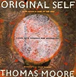 Original Self: Living with Paradox and Originality (0060953721) by Thomas Moore