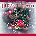 Only Love (       UNABRIDGED) by Elizabeth Lowell Narrated by Richard Ferrone