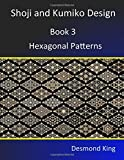 Shoji and Kumiko Design: Book 3 Hexagonal Patterns