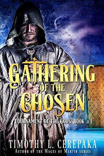 Gathering of the Chosen (Tournament of the Gods) (Volume 1)