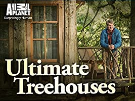 Ultimate Treehouses Season 1 [HD]