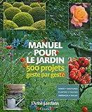 echange, troc Noémie Vialard - Manuel pour le jardin : 500 projets geste par geste