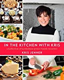 img - for In the Kitchen with Kris: A Kollection of Kardashian-Jenner Family Favorites book / textbook / text book