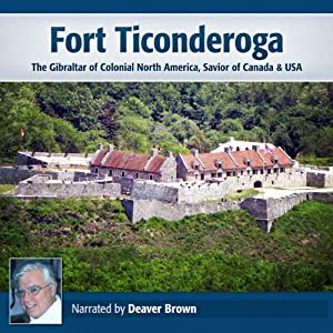 Fort Ticonderoga: The Gibraltar of North America | [Deaver Brown]