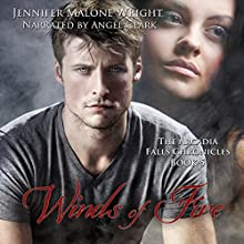 Winds of Fire: The Arcadia Falls Chronicles, Book 5 Audiobook by Jennifer Malone Wright Narrated by Andrew B. Wehrlen