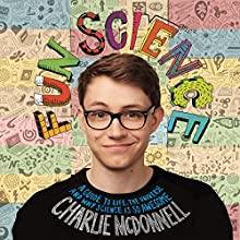 Fun Science: A Guide to Life, the Universe and Why Science Is So Awesome Audiobook by Charlie McDonnell Narrated by Charlie McDonnell