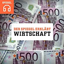 Wirtschaft: Zwölf Einblicke in die Welt der Wirtschaft (Der SPIEGEL ERKLÄRT) Hörbuch von  DER SPIEGEL Gesprochen von:  Deutsche Blindenstudienanstalt