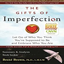 The Gifts of Imperfection by Brené Brown: Summary & Analysis Audiobook by  Book Junkie Narrated by Todd Eflin