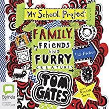 Family, Friends and Furry Creatures: Tom Gates, Book 12 Audiobook by Liz Pichon Narrated by Russell Tovey