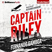 Captain Riley: The Captain Riley Adventures 1 | Fernando Gamboa, Alex Woodend - translator