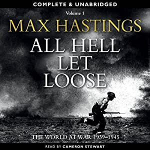 All Hell Let Loose, Volume 1 | [Max Hastings]