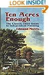 Ten Acres Enough: The Classic 1864 Gu...