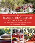 The Rancho de Chimayo Cookbook: The T...