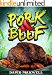 Pork & Beef: Insanely Delicious Meat...