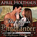 The Honor of a Highlander: A Novella: The MacKinnon Clan, Book 1 Audiobook by April Holthaus Narrated by Melissa Carey