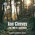 The Moth Catcher Audiobook by Ann Cleeves Narrated by Janine Birkett