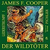 Der Wildtöter (Lederstrumpf 1) | James Fenimore Cooper