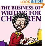 The Business of Writing for Children:...