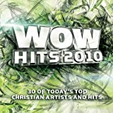 WOW Hits 2010: 30 of Today's Top Christian Artists and Hits