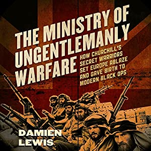 The Ministry of Ungentlemanly Warfare Audiobook