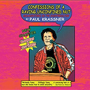 Confessions of a Raving, Unconfined Nut: Misadventures in the Counterculture | [Paul Krassner]