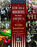 img - for Ideas and Movements That Shaped America [3 volumes]: From the Bill of Rights to