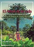 El árbol de la vida:Enseñanzas ancestrales según el camino de Cóndor Blanco (Spanish Edition)