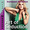 The Art of Seduction Hypnosis: Instant Rapport, Connect, Guided Meditation Hypnosis & Subliminal  by Rachael Meddows Narrated by Rachael Meddows
