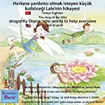 Herkese yardimci olmak isteyen küçük kizböcegi Lale'nin hikayesi. Türkçe-Ingilizce: The story of Diana, the little dragonfly who wants to help everyone. Turkish-English | Wolfgang Wilhelm