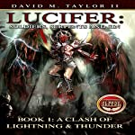 Lucifer: Soldiers, Serpents, and Sin, Book 1: A Clash of Lightning & Thunder | David Taylor II