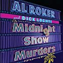The Midnight Show Murders: A Billy Blessing Novel (       UNABRIDGED) by Al Roker, Dick Lochte Narrated by Al Roker
