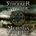 Stronger Than Magic: House of Xannon Book One, Volume 1 (       UNABRIDGED) by Melinda VanLone Narrated by Sonja Field
