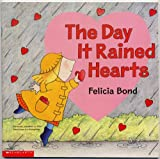 THE DAY IT RAINED HEARTS by Felicia Bond (Previously Published as FOUR VALENTINES IN A RAINSTORM)
