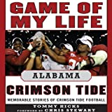 img - for Game of My Life: Alabama: Memorable Stories of Crimson Tide Football book / textbook / text book