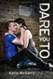 Dare You to (Harlequin Teen) Katie McGarry