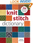 Knit Stitch Dictionary: 250 Essential...