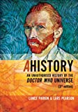 AHistory: An Unauthorized History of the Doctor Who Universe (Third Edition) (1935234110) by Parkin, Lance