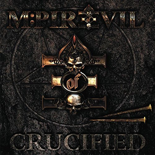 Crucified by M:Pire Of Evil