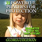31 Powerful Prayers for Protection: Guaranteed to Keep You Safe & Secure! | Gloria Coleman