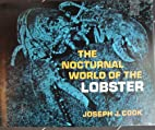 The Nocturnal World of the Lobster by Joseph…