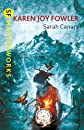 Sarah Canary. by Karen Joy Fowler (S.F. Masterworks)