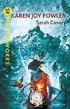 Sarah Canary. by Karen Joy Fowler (S.F. Masterworks) (0575131365) by Fowler, Karen Joy