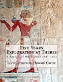 img - for Five Years Exploration at Thebes: A Record of Work Done 1907-1911 book / textbook / text book