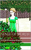 Sense Of Worth: (a Pride & Prejudice Variation)