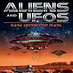 Aliens and UFOs: Dark Secrets of Mars | Jason Martell