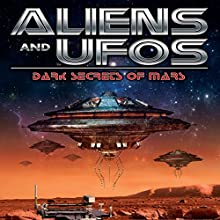 Aliens and UFOs: Dark Secrets of Mars  by Jason Martell Narrated by Jason Martell