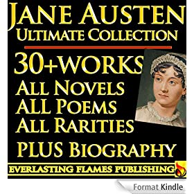 JANE AUSTEN COMPLETE COLLECTION ULTIMATE EDITION - 30+ Works - All Books, Poetry, Rarities, Juvenilia, Letters INCLUDING Emma, Sanditon, The Watsons, Love and Friendship, Mansfield Park PLUS BIOGRAPHY