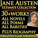 img - for JANE AUSTEN COMPLETE COLLECTION ULTIMATE EDITION - 30+ Works - All Books, Poetry, Rarities, Juvenilia, Letters INCLUDING Emma, Sanditon, The Watsons, Love and Friendship, Mansfield Park PLUS BIOGRAPHY book / textbook / text book
